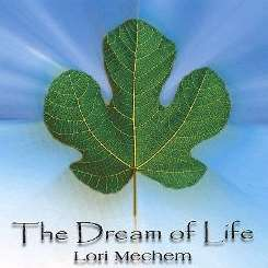 Lori Mechem - The Dream of Life flac