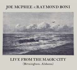 Joe McPhee / Raymond Boni - Live From the Magic City (Birmingham, Alabama) flac