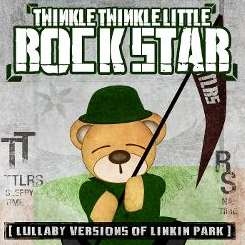 Twinkle Twinkle Little Rock Star - Lullaby Versions of Linkin Park flac