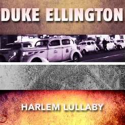 Duke Ellington - Harlem Lullaby flac