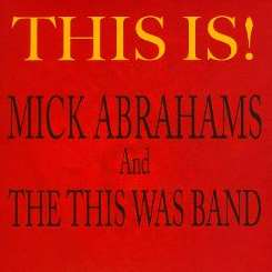 Mick Abrahams / Mick Abrahams and the This Was Band - This Is! flac