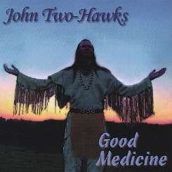John Two-Hawks - Good Medicine flac