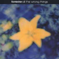 Forrester - All the Wrong Things flac