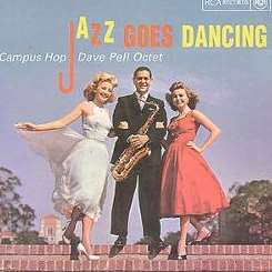 Dave Pell - Campus Hop/Jazz Goes Dancing flac